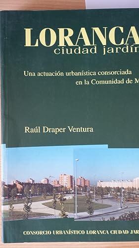Loranca, Ciudad Jardín: Una Actuación Urbanística Consorciada en la Comunidad ...