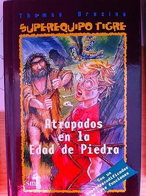 SUPEREQUIPO TIGRE: ATRAPADOS EN LA EDAD DE PIEDRA: Thomas Brezina