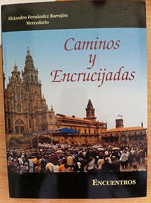 Caminos y Encrucijadas, Vivencias de un Peregrino: Alejandro Fernández Barrajón