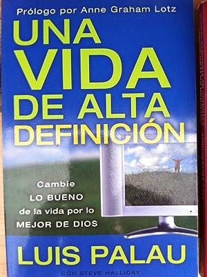Una Vida de Alta Definición: Luis Palau