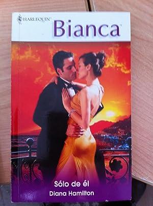 Harlequín, Colección Bianca: Solo de Él: Diana Hamilton