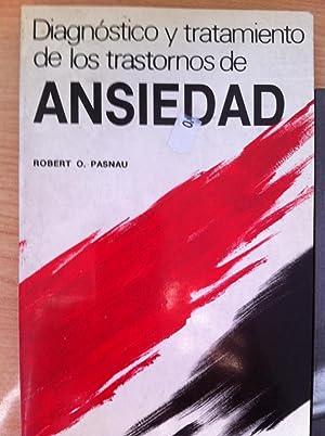 Diagnóstico y Tratamiento de los Trastornos de Ansiedad: Robert O. Pasnau