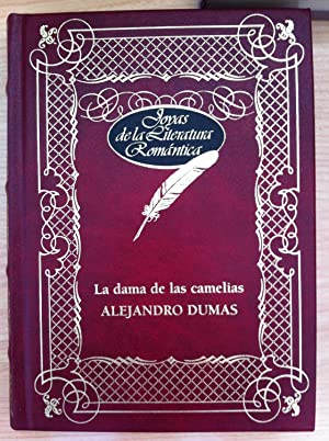 Joyas de la Literatura Romántica: LA DAMA DE LAS CAMELIAS: ALEJANDRO DUMAS
