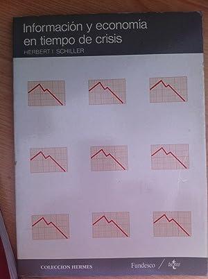 Información y Economía en Tiempo de Crisis: Schiller, Herbert