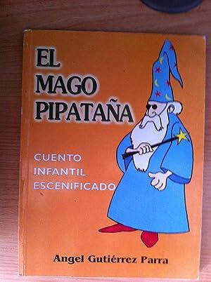 El Mago Pipataña. Cuento Infantil Escenificado: Ángel Gutiérrez Parra