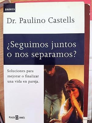 Seguimos Juntos o Nos Separamos?: Dr. Paulino Castells