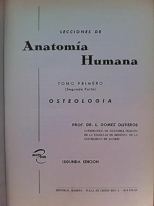 Lecciones de Anatomía Humana. Tomo Primero (Segunda parte). OSTEOLOGÍA: Oliveros, Luis Gómez