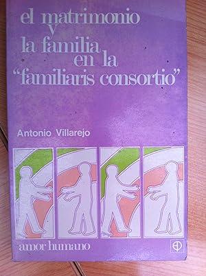 El Matrimonio y la Familia en la Familiaris Consortio. Materiales de Reflexión Personal y en...