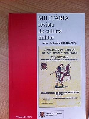 MILITARIA. Revista De Cultura Militar. Museos de Armas y de Historia Militar. Volumen 21 (2007): ...