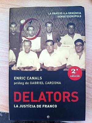 DELATORS. La Justicia de Franco: ENRIC CANALS