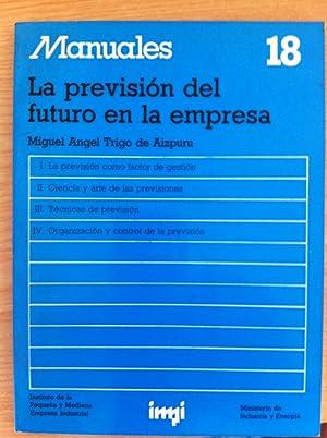 La Previsión del Futuro en la Empresa: Trigo de Aizpuru, Miguel Ángel