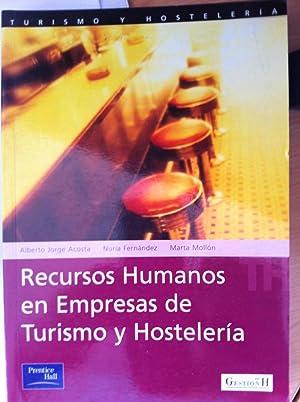 Recursos Humanos en Empresas de Turismo y Hostelería: Alberto Jorge Acosta, Nuria Fernández,...