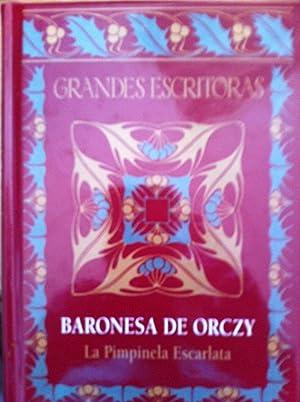 GRANDES ESCRITORAS: LA PIMPINELA ESCARLATA: Baronesa de Orczy