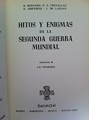 HITOS Y ENIGMAS DE LA SEGUNDA GUERRA MUNDIAL: BERNARD, H., CHEVALLAZ, G. A., GHEYSENS, R., LAUNAY, ...