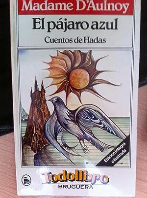El Pájaro Azul. Cuentos de Hadas: Madame D' Aulnoy