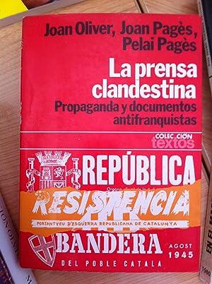 La Prensa Clandestina (1939-1956). Propaganda y Documentos: Joan Oliver, Joan