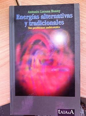 Energías Alternativas y Tradicionales. Sus Problemas Ambientales: ANTONIO LUCENA BONNY