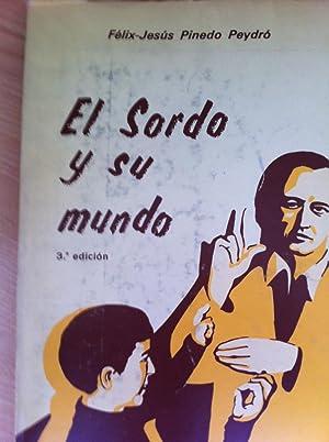 EL SORDO Y SU MUNDO: Félix-Jesús Pinedo Peydró.