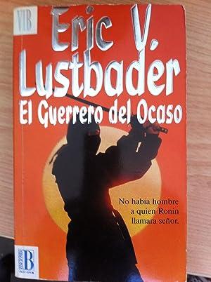 El Guerrero del Ocaso: Eric V. Lustbader
