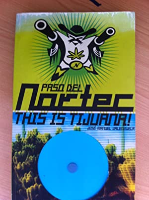 Paso del Nortec: This is Tijuana! Bilingüe: Castellano / Inglés: José Manuel ...