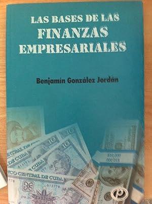 LAS BASES DE LAS FINANZAS EMPRESARIALES: Benjamín González Jordán