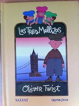 LAS TRES MELLIZAS. Oliver Twist: Textos: Mariona Anglés, Mireia Broca, Lola Casas: Jesús González
