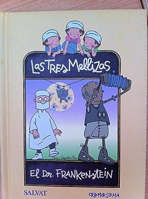 LAS TRES MELLIZAS. El Dr. Frankenstein: Textos: Mariona Anglés, Mireia Broca, Lola Casas: Jesús ...
