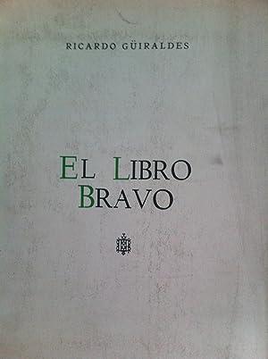 EL LIBRO BRAVO: Güiraldes, Ricardo