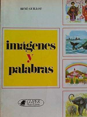 IMÁGENES Y PALABRAS: RENÉ GUILLOT