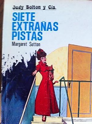 JUDY BOLTON Y CIA: Siete Extrañas Pistas: Sutton, Margaret