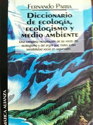 DICCIONARIO DE ECOLOGÍA, ECOLOGISMO Y MEDIO AMBIENTE: Fernando Parra