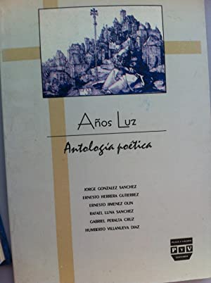 AÑOS LUZ. ANTOLOGÍA POÉTICA: JORGE GONZÁLEZ SÁNCHEZ,