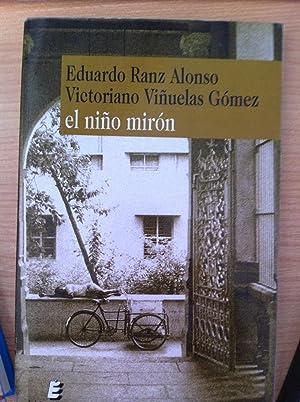 El Niño Mirón: Eduardo Ranz Alonso, Victoriano Viñuelas Gómez