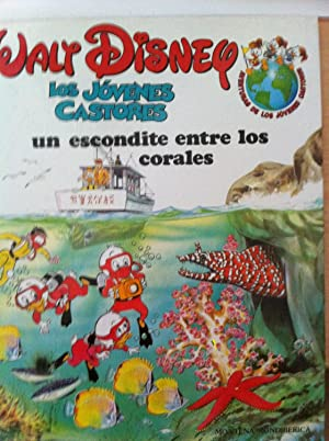 LOS JÓVENES CASTORES. Un Escondite Entre Corales: Disney, Walt