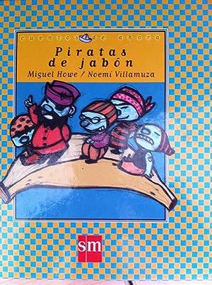 Cuentos de Ahora. Piratas de Jabón: Miguel Howe, Noemí Villamuza