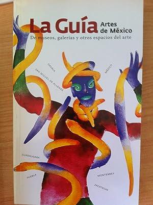 LA GUÍA ARTES DE MÉXICO. De Museos, Galerías y Otros Espacios de Arte: Artes ...