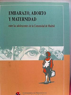 Embarazo, Aborto y Maternidad Entre las Adolescentes de la Comunidad de Madrid: Clemente Martín ...