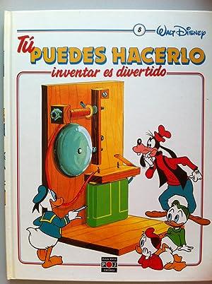 WALT DISNEY. TÚ PUEDES HACERLO. INVENTAR ES DIVERTIDO. Volumen 8: LO QUE SUBE TIENE QUE ...