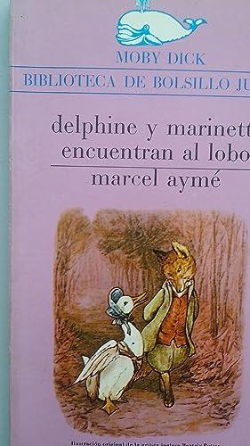 Delphine y Marinette Encuentran al Lobo: Marcel Aymé. Ilustraciones: Cesca Jaume