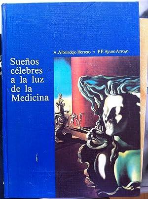Sueños Célebres a la Luz de la Medicina: Antonio Albaladejo Herrero, Pedro Pablo ...