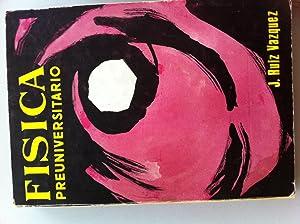 Física. Preuniversitario. Segunda edición: Jesús Ruiz Vázquez