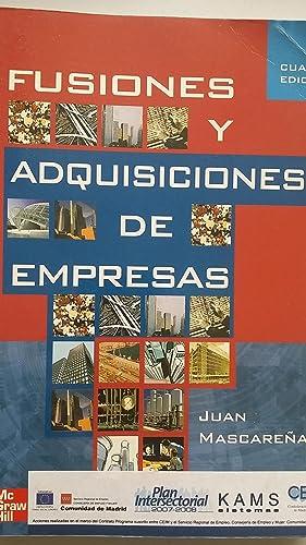 Fusiones y Adquisiciones de Empresas. Cuarta edición: Juan Mascareñas Pérez-Íñigo