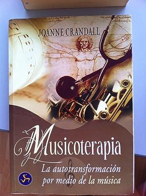 Musicoterapia. La Autotransformación a Través de la: Crandall, Joanne