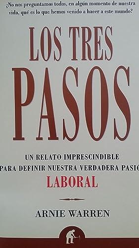 LOS TRES PASOS. Un relato imprescindible para definir nuestra verdadera pasión laboral: ...