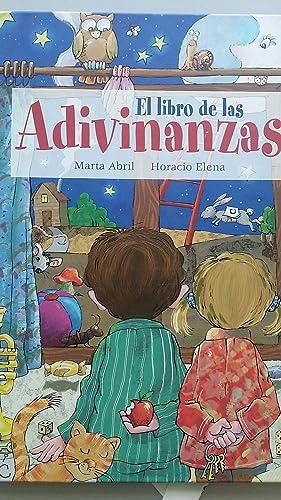 El Libro de las Adivinanzas: Marta Abril. Ilustraciones: Horacio Elena
