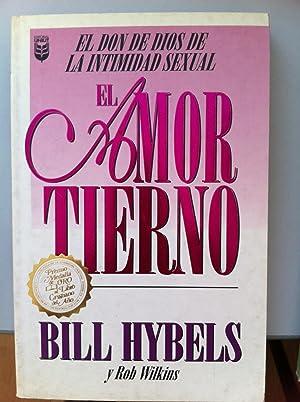 EL AMOR TIERNO. El Don de Dios de la Intimidad Sexual: Bill Hybels, Rob Wilkins
