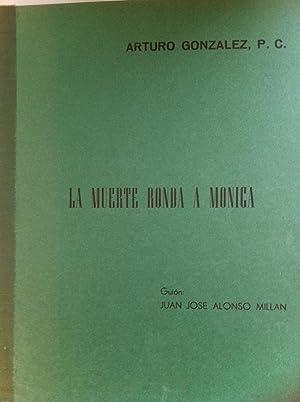 ARTURO GONZÁLEZ P.C. La Muerte Ronda a Mónica: Guion: Juan José Alonso Millán