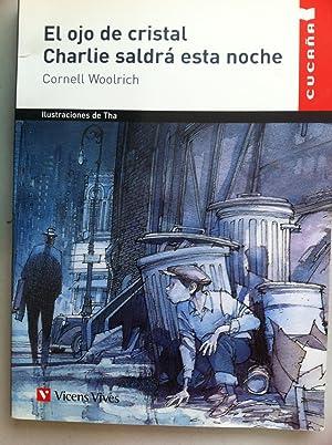 El Ojo de Cristal / Charlie Saldrá Esta Noche: Cornell Woolrich. Ilustraciones de Tha