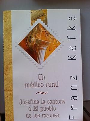UN MEDICO RURAL / JOSEFINA LA CANTORA: FRANZ KAFKA