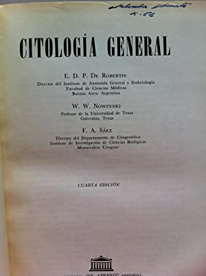 Citología General. Cuarta edición.: Robertis / Nowinski / Saez
